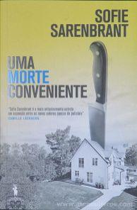 Sofie Sarenbrant - Uma Morte Conveniente - Publicações D. Quixote - Lisboa - 2016 «€10.00»