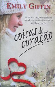Emily Giffin - Coisas do Coração - Porto Editora - 2010 «€10.00»