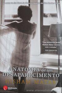 Hisham Matar - Anatomia de um Desaparecimento - Civilização Editora - Porto -2012 «€5.00»