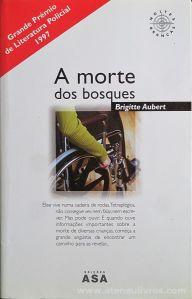 Brigitte Aubert - A Morte dos Bosques - Edições Asa - Porto - 2000 «€10.00»