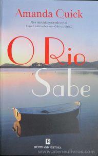 Amanda Quick - O Rio Sabe - Bertrand Editora - Lisboa - 2008 «€10.00»