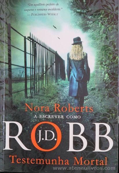 Nora Roberts - Testemunha Mortal de J.D.ROBB - Chá das Cinco - São Pedro do Estoril - 2012 «€10.00»