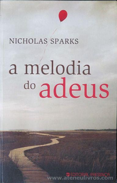Nicholas Sparks - A Melodia do Adeus - Editorial Presença - Queluz de Baixo - 2009 «€5.00»