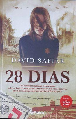 David Safier - 28 Dias (Um Romance Humano e Comovente Sobre a Luta de Uma Jovem Heroína do Gueto de Varsóvia, que nos mantém com as Emoções a Flor da Pele) - Planeta - Lisboa - 2014 «€10.00»