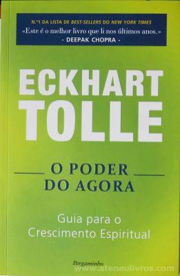Eckhart Tolle - O Poder de Agora (Guia Para o Crescimento Espiritual) - Pergaminho - Lisboa - 2001 «€5.00»