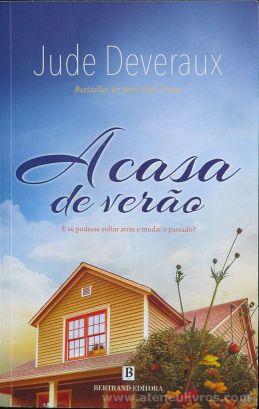 Jude Deveraux - A Casa de Verão - Bertrand Editora - Lisboa - 2018 «€10.00»