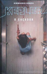Lars Kepler - O Caçador - Porto Editora - Porto - 2016 «€10.00»