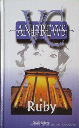 V.C.Andrews - Ruby - Circulo de Leitores - Lisboa - 2000 «€5.00»