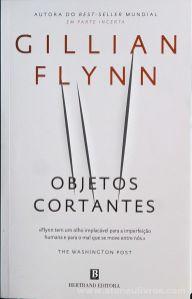 Gillian Flynn - Objetos Cortantes - Bertrand Editora - Lisboa - 2015 «€10.00»