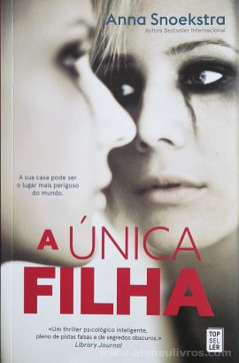 Anna Snoekstra - A Única Filha - Top Seller - Amadora - 2017 «€10.00»