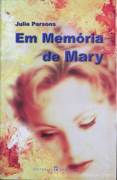 Julie Parsons - Em Memória de Mary - Editorial Presença - Lisboa - 2001 «€5.00»