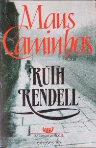 Ruth Rendell - Maus Caminhos - Edições 70 - Lisboa - 1990 «€5.00»
