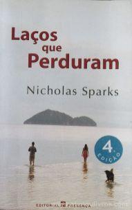 Nicholas Sparks - Laços que Perduram - Editorial Presença - Queluz de Baixo - 2003 «€5.00»