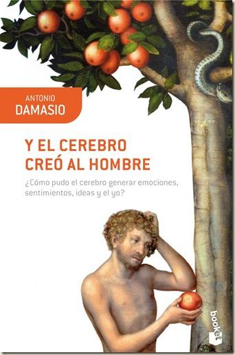 Y el cerebro creó al hombre - Damasio