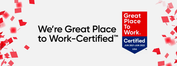 We're Great Place to Work™ Certified