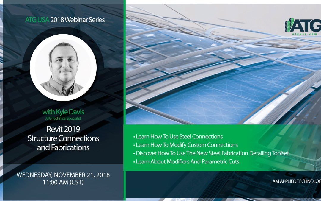 ATG Webinar: Revit 2019 Structure Connections & Fabrications
