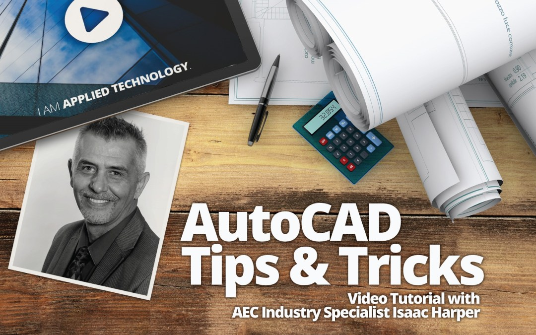Tech Tuesdays: AutoCAD Video Tutorial with AEC Industry Specialist Isaac Harper