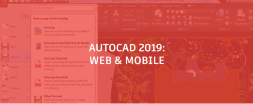 Autodesk 2018: What's New in AutoCAD 2019? Save to Web & Mobile