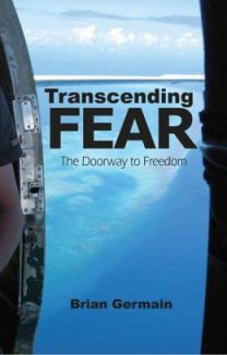 Transcending Fear by Brian Germain, a great book.