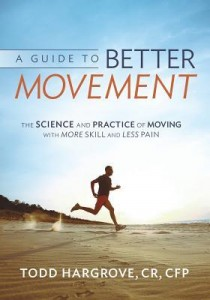 A guide to better body movement book to help you find a plantar fasciitis cure