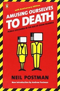Learn to listen to your body: amusing ourselves to death book