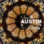 Eat, Stay, & Play – Austin, TX