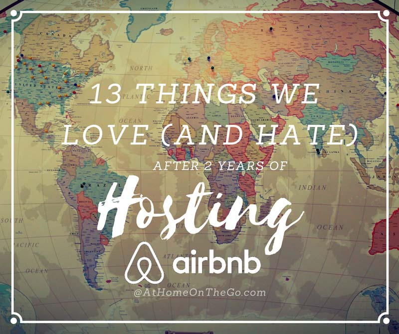 Airbnb Host Tips - 13 Things We Love and Hate After 2-Years of Hosting