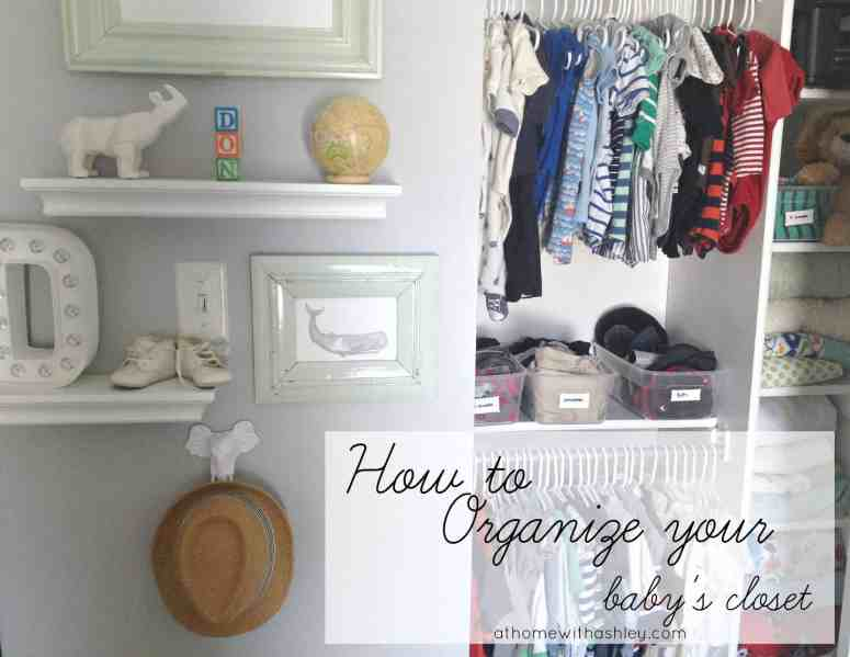 The Best Way To Organize Your Baby S Closet At Home With Ashley