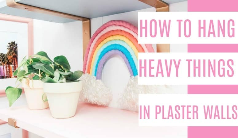 How To Hang Heavy Things In Plaster Walls At Home With