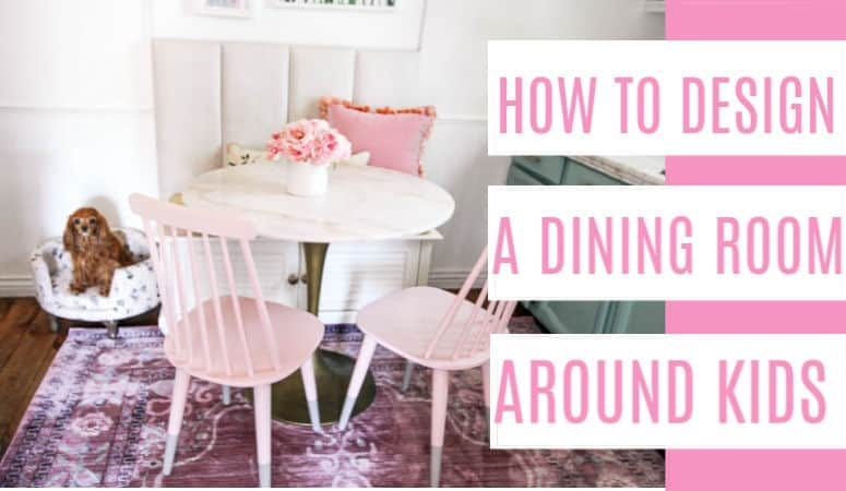 How to Design a Dining Room around Kids