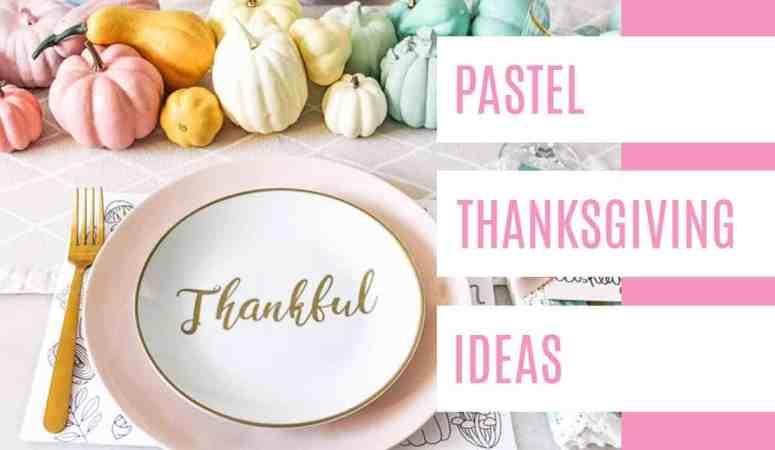 Pastel Thanksgiving Ideas + Free Download Placemat!