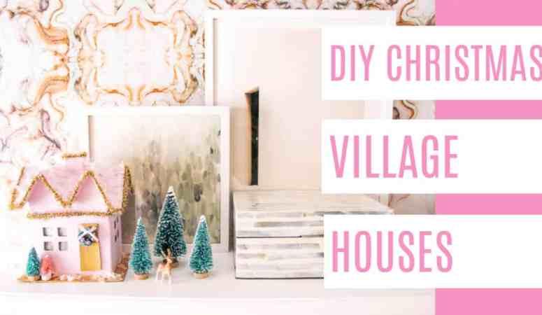 DIY Christmas Village Houses