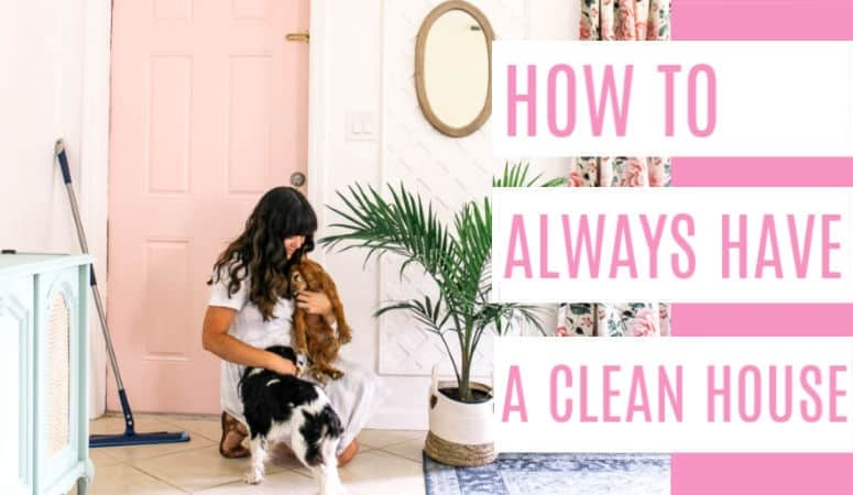 How to Always have a Clean House