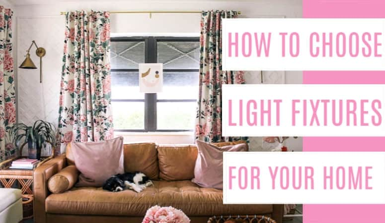 How to Choose Light Fixtures for your Home