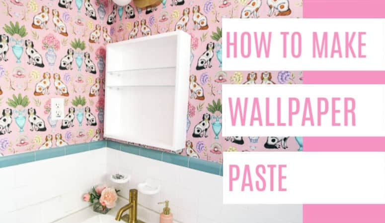 How To Make Wallpaper Paste At Home With Ashley