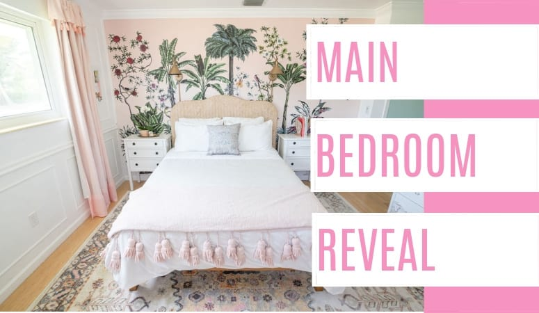 Light and Bright Main Bedroom Reveal