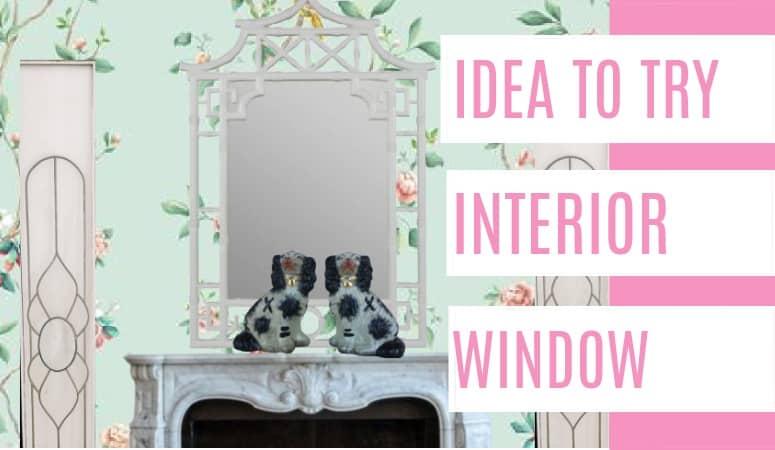 Idea to Try- Interior Window
