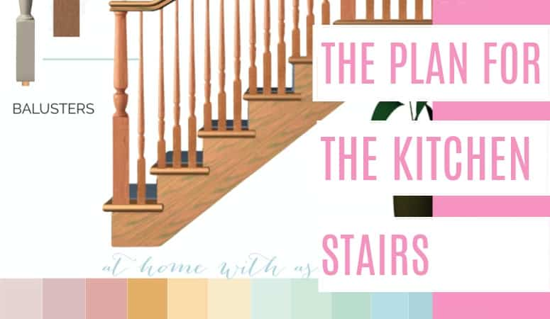 The Plan for the Kitchen Stairs