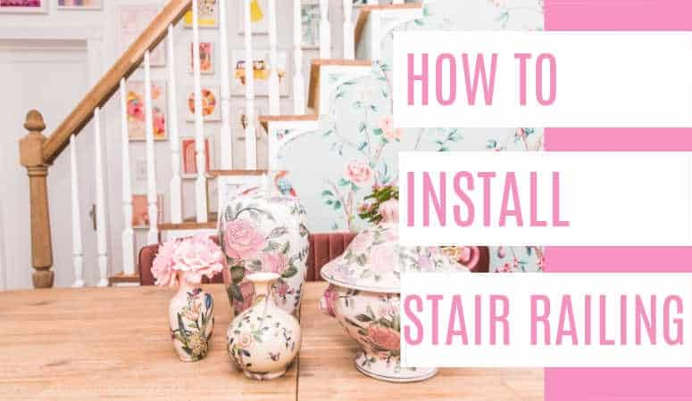 How to Install Stair Railing
