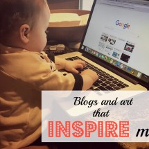 Blogs and art that inspire me