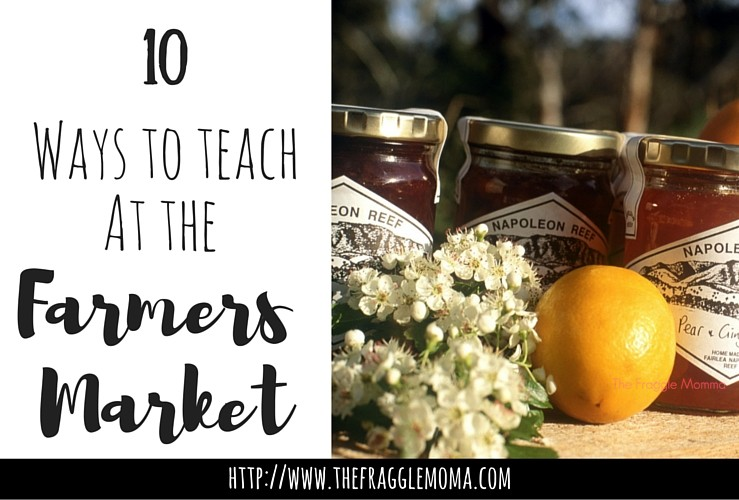 10 Ways to Teach at the Farmers Market. Ten easy lessons for little ones to learn at the farmer's market this spring and summer.