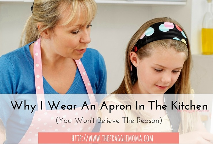 The Reason I Wear An Apron In My Kitchen- You Won't Believe Why!