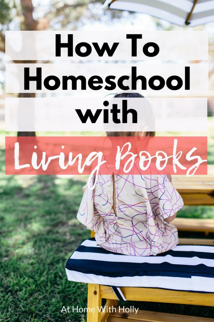 How To Homeschool With Living Books