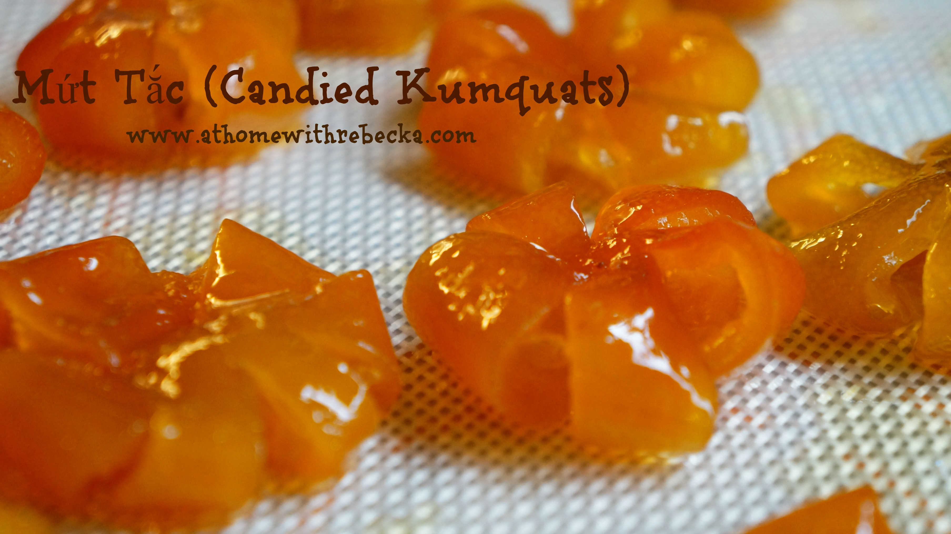 Mứt Tắc - Vietnamese Candied Kumquats - At Home with Rebecka