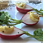 Radishes Butter and Sea Salt - Simple Summer Snacks