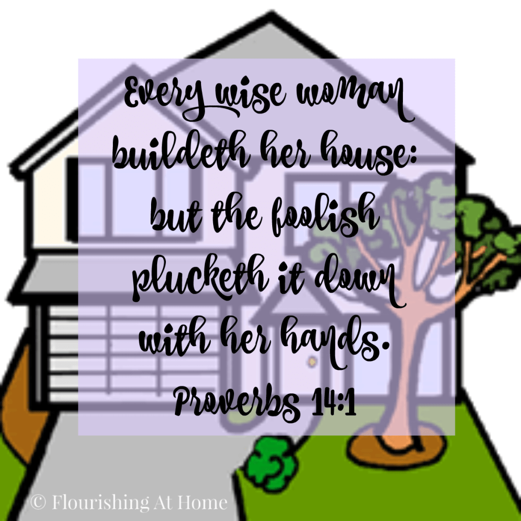 Characteristics of a Biblical Homemaker from Proverbs 14 – Building Wisely