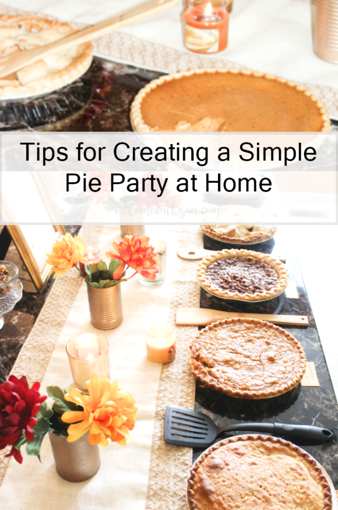 Tips for Creating a Simple Pie Party at Home - At Home With Zan
