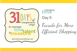 Managing Time, Talent, and Treasure, Day 5: Favado for More Efficient Shopping