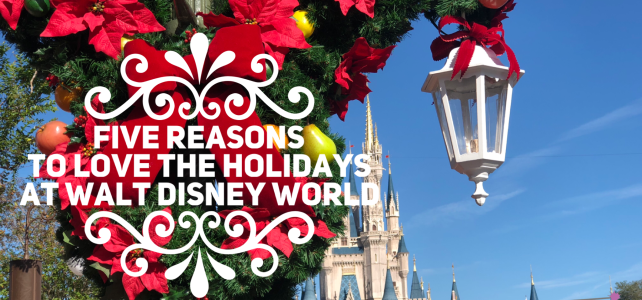 Five Reasons to Love the Holidays at Walt Disney World