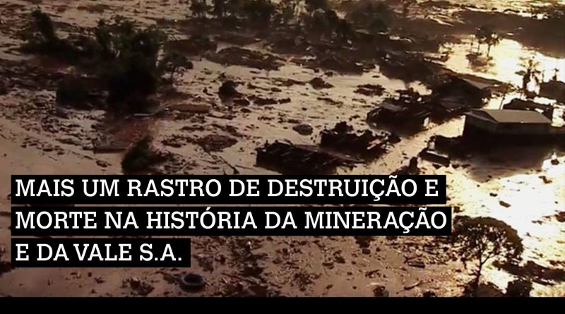 Another trail of destruction and death in the history of mining and Vale S.A. – Note by the International Articulation of People Affected by Vale S.A.
